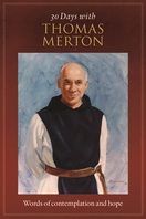 30 Days with Thomas Merton -- <I>Words of contemplation and hope</i>