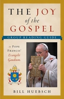 The Joy of the Gospel -- <I> 6 Small Group Sessions from Pope Francis' Joy of the Gospel</I>