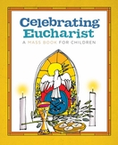 Celebrating Eucharist: <I>A Mass Book for Children</I>