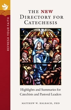 The NEW Directory for Catechesis &ndash; <em>Highlights and Summaries for Catechists and Pastoral Leaders</em>