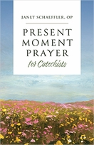Present-Moment Prayer for Catechists