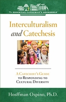 Interculturalism and Catechesis &ndash; <i>A Catechist's Guide to Responding the Cultural Diversity</i>