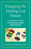 """Engaging the """"Parking Lot Parent"""" &ndash; <i>A Catechist's Guide to Fostering Parent Participation</i>"""