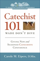 Wade, Don't Dive -- <I>Feeling Comfortable and Confident in Your Role as Catechist</i>