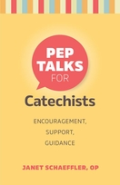 Pep Talks for Catechists -- <I>Encouragement, support, guidance </i>