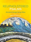 Reupholstered Psalms &ndash; <em>Ancient Songs Sung New</em>