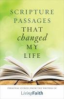 The Scripture Passages that Changed My Life &ndash; <i>Personal Stories from the writers of Living Faith</i>