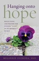 """Hanging onto Hope &ndash; <i>Reflections and prayers for finding """"good"""" in an imperfect world</i>"""