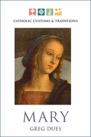Catholic Customs & Traditions -- <I>All about Mary</I>