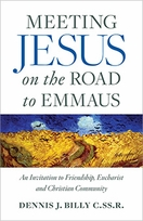 Meeting Jesus on the Road to Emmaus &ndash;<i> An Invitation to Friendship, Eucharist and Christian Community</i>
