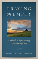 Praying on Empty &ndash; <i> A Guide to Rediscovering your Prayerful Self</i>