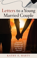 Letters to A Young Married Couple &ndash; <i>Practical Wisdom and Guidance for the Newly Married</i>