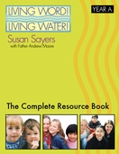Living Word! Living Water!  Resource Book for each Cycle