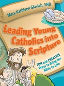 Leading Young Catholics Into Scripture: <I>Fun and Creative Ways to Bring the Bible to Life  </I>