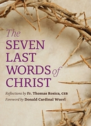 The Seven Last Words of Christ &ndash; <i>Reflections by Fr. Thomas Rosica, CSB</i>