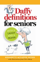 Daffy Definitions for Seniors -- <I>with a laugh & a prayer</I>