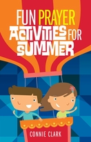 Fun Prayer Activities for Summer -- <I>Puzzles, games, and activities to help you talk to God!</i>