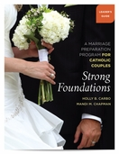 Strong Foundations - Leader's Guide -- <I>A Marriage Prep Program for Catholic Couples</I>
