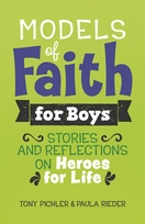 Models of Faith for Boys &ndash; <em>Stories and Reflections on Heroes for Life</em>