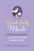 Wonderfully Made &ndash; <em>A Weekly Journal for Faith-Filled Moms-to-Be</em>