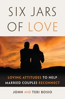 Six Jars of Love &ndash; <em>Loving Attitudes to Help Married Couples Reconnect</em>