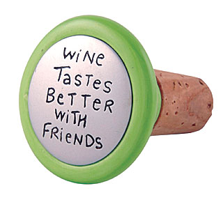 Our Name is Mud Wine Tastes Better With Friends Wine Stopper