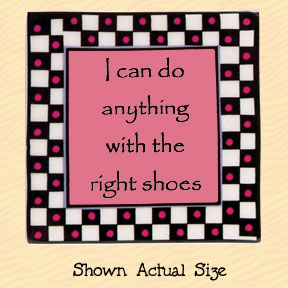 I Can Do Anything With the Right Shoes Tumbleweed Square Ceramic Magnet