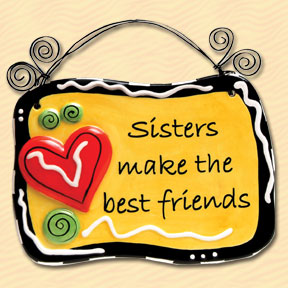 Sisters Make The Best Friends Tumbleweed Sentiment Plaque