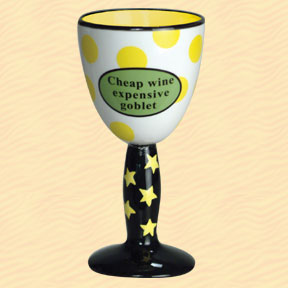 Cheap Wine, Expensive Goblet Tumbleweed Wine Goblet