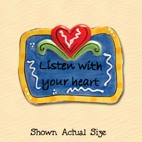 Listen With Your Heart Tumbleweed Sentiment Ceramic Magnet