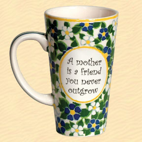 Tumbleweed A Mother is a Friend You Never Outgrow Tall Coffee Mug