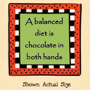 A Balanced Diet is Chocolate in Both Hands Tumbleweed Square Ceramic Magnet