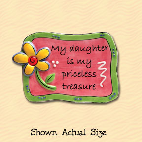 My Daughter Is My Priceless Treasure Tumbleweed Sentiment Ceramic Magnet