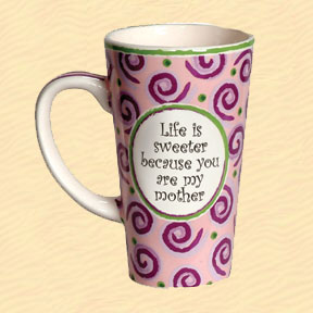 Tumbleweed Life Is Sweeter Because You Are My Mother Tall Coffee Mug