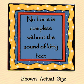No Home is Complete Without the Sound of Kitty Feet Tumbleweed Square Ceramic Magnet