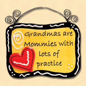 Grandmas are Mommies with Lots of Practice Tumbleweed Sentiment Plaque