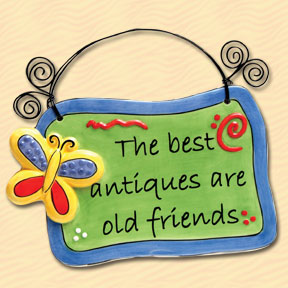 The Best Antiques are Old Friends Tumbleweed Sentiment Plaque