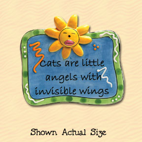 Cats are Little Angels with Invisible Wings Tumbleweed Sentiment Ceramic Magnet
