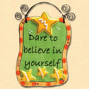 Dare to Believe in Yourself Tumbleweed Sentiment Plaque