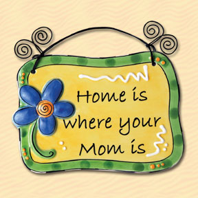 Home Is Where Your Mom Is Tumbleweed Sentiment Plaque
