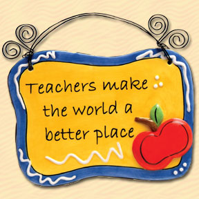 Teachers Make The World A Better Place Tumbleweed Sentiment Plaque