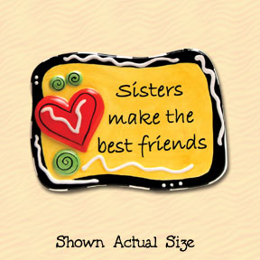 Sisters Make the Best Friends Tumbleweed Sentiment Ceramic Magnet