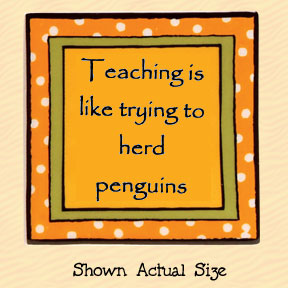 Teaching is Like Trying to Herd Penguins Tumbleweed Square Ceramic Magnet