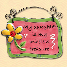 My Daughter is My Priceless Treasure Tumbleweed Sentiment Plaque