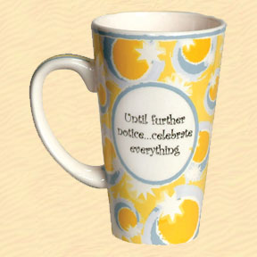 Tumbleweed Until Further Notice...Celebrate Everything Tall Coffee Mug