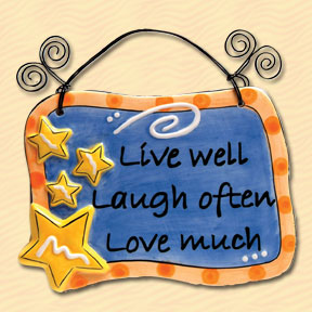 Live Well Laugh Often Love Much Tumbleweed Sentiment Plaque