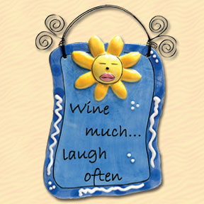 Wine Much Laugh Often Tumbleweed Sentiment Plaque