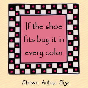 If the Shoe Fits Buy It in Every Color Tumbleweed Square Ceramic Magnet
