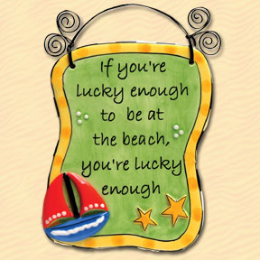 If You're Lucky Enough to be at the Beach Tumbleweed Sentiment Plaque
