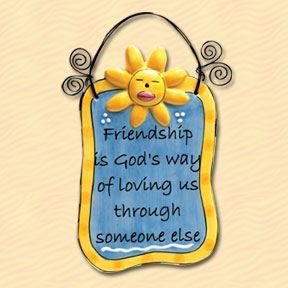 Friendship is God's Way of Loving Us Through Someone Else Tumbleweed Sentiment Plaque